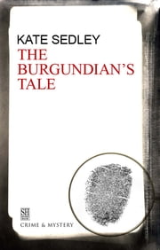The Burgundian's Tale ebook by Kate Sedley