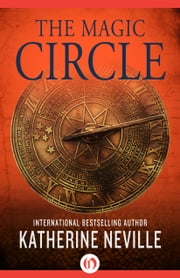 The Magic Circle - A Novel ebook by Katherine Neville