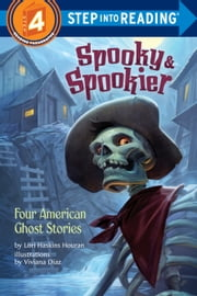 Spooky & Spookier - Four American Ghost Stories ebook by Lori Haskins Houran, Viviana Diaz
