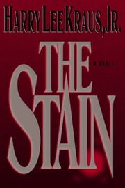 The Stain ebook by Harry, MD Kraus