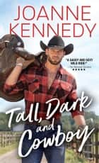 Tall, Dark and Cowboy ebook by Joanne Kennedy