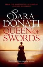 Queen of Swords - #5 in the Wilderness series ebook by Sara Donati