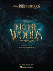 Into the Woods Songbook - Vocal Selections from the Disney Movie ebook by Stephen Sondheim