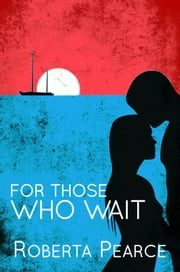 For Those Who Wait ebook by Roberta Pearce