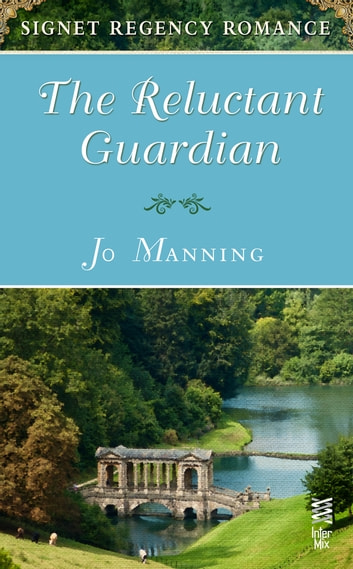 The Reluctant Guardian - Signet Regency Romance (InterMix) ebook by Jo Manning