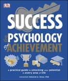 Success The Psychology of Achievement - A practical guide to unlocking the potential in every area of life ebook by Deborah Olson
