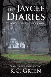 The Jaycee Diaries - Through the Eyes of a Child ebook by K.C. Green