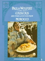 Couscous and Other Good Food from Morocco ebook by Paula Wolfert