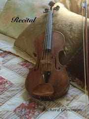 Recital ebook by Richard Grossman