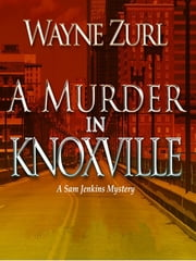 A Murder in Knoxville ebook by Wayne Zurl
