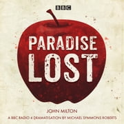 Paradise Lost - A BBC Radio 4 dramatisation audiobook by John Milton