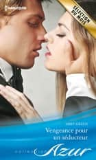 Vengeance pour un séducteur ebook by Abby Green