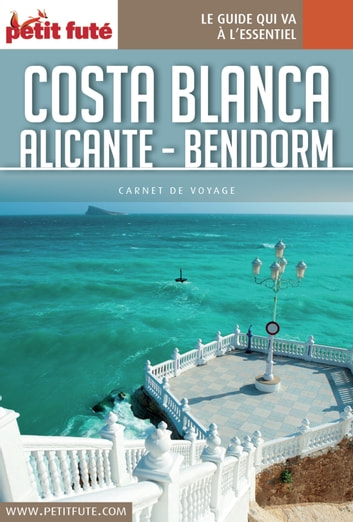 Costa Blanca - Alicante - Benidorm 2016 Carnet Petit Futé ebook by Dominique Auzias,Jean-Paul Labourdette
