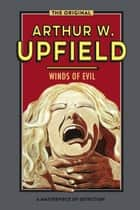 Winds of Evil ebook by Arthur W. Upfield