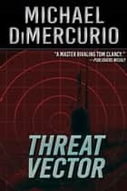 Threat Vector eBook by Michael DiMercurio