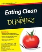 Eating Clean For Dummies ebook by Jonathan Wright,Linda Johnson Larsen