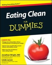 Eating Clean For Dummies ebook by Jonathan Wright,Linda Larsen