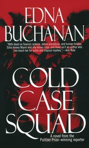 Cold Case Squad ebook by Edna Buchanan