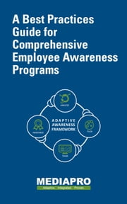 A Best Practices Guide for Comprehensive Employee Awareness Programs ebook by MediaPro