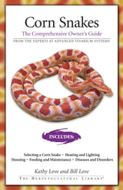Corn Snakes - The Comprehensive Owner's Guide ebook by Kathy Love,Bill Love