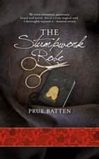 The Stumpwork Robe - The Chronicles of Eirie, #1 ebook by Prue Batten