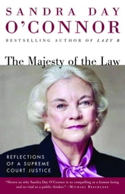 The Majesty of the Law - Reflections of a Supreme Court Justice ebook by Sandra Day O'Connor