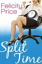 Split Time ebooks by Felicity Price