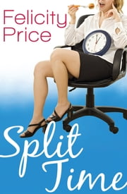 Split Time ebook by Felicity Price