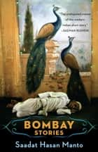 Bombay Stories ebook by Saadat Hasan Manto