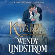 Kissing in the Dark audiobook by Wendy Lindstrom