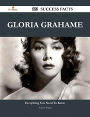 Gloria Grahame 123 Success Facts - Everything you need to know about Gloria Grahame ebook by Nathan Wright