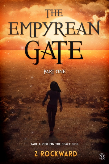 The Empyrean Gate Part I ebook by Z Rockward