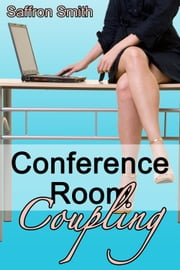 Conference Room Coupling ebook by Saffron Smith