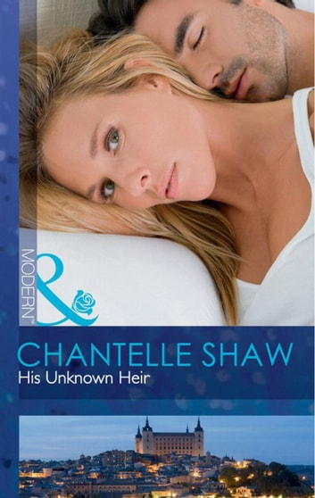 His Unknown Heir (Mills & Boon Modern) eBook by Chantelle Shaw