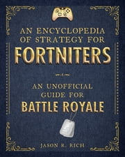 An Unofficial Encyclopedia for Fortniters