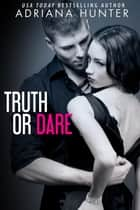 Truth Or Dare (New Adult BBW Romance) ebook by Adriana Hunter