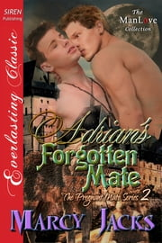 Adrian's Forgotten Mate ebook by Marcy Jacks