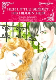 HER LITTLE SECRET, HIS HIDDEN HEIR - Harlequin Comics ebook by Heidi Betts, Mariko Takahashi