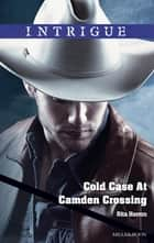 Cold Case At Camden Crossing ebook by