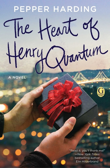The Heart of Henry Quantum ebook by Pepper Harding