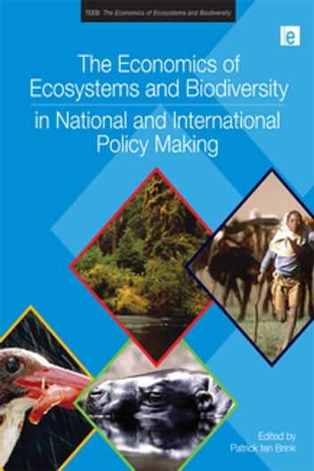 The Economics of Ecosystems and Biodiversity in National and International Policy Making ebook by