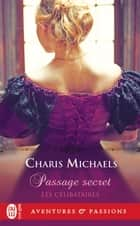 Les célibataires (Tome 1) - Passage secret ebook by Charis Michaels, Catherine Berthet