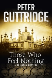 Those Who Feel Nothing - A Brighton-based mystery ebook by Peter Guttridge