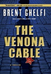 The Venona Cable - A Thriller ebook by Brent Ghelfi