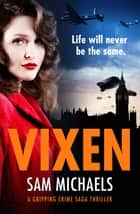Vixen - a gripping crime novel ebook by Sam Michaels