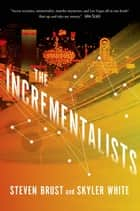The Incrementalists ebook by Steven Brust, Skyler White