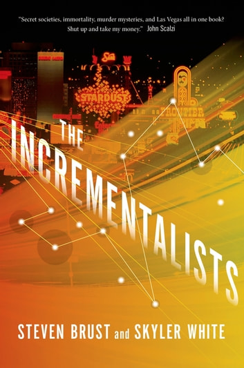The Incrementalists ebook by Steven Brust,Skyler White