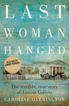 Last Woman Hanged ebook by