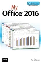My Office 2016 (includes Content Update Program) ebook by Paul McFedries