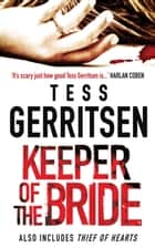 Keeper Of The Bride/Keeper Of The Bride/Thief Of Hearts ebook by Tess Gerritsen, Tess Gerritsen